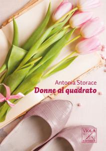 Antonia Storace - Donne al quadrato.indd